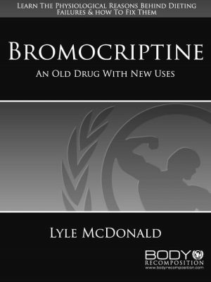 Bromocriptine by Lyle McDonald Cover